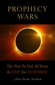 Prophecy Wars by Arlin Ewald Nusbaum